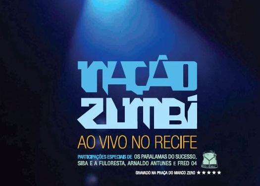 DVD DA NAÇÃO ZUMBI SERÁ LANÇADO DIA 15 DE MARÇO