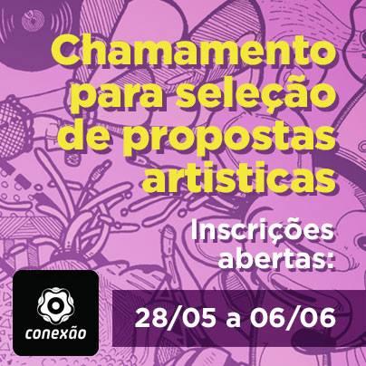 CONEXÃO ABRE CONVOCATÓRIA DE SHOWS PARA ARTISTAS BRASILEIROS E INTERNACIONAIS